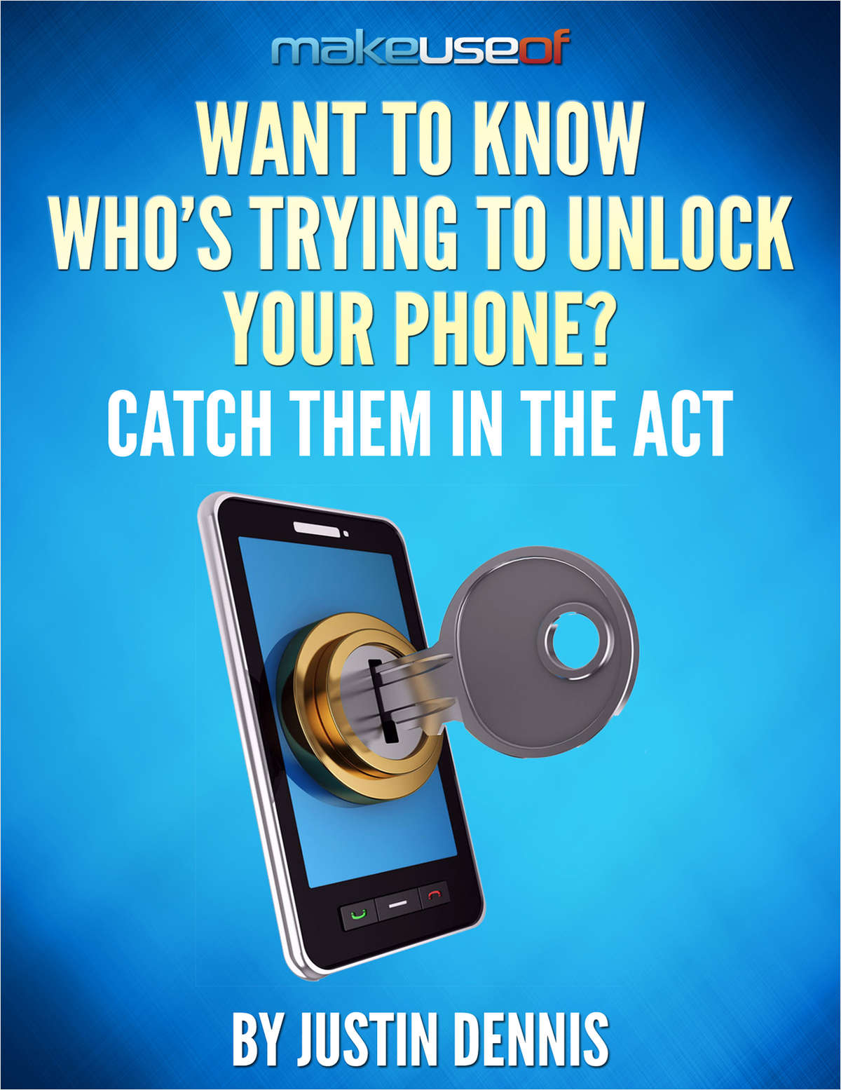 Want To Know Who's Trying To Unlock Your Phone? Catch Them In The Act