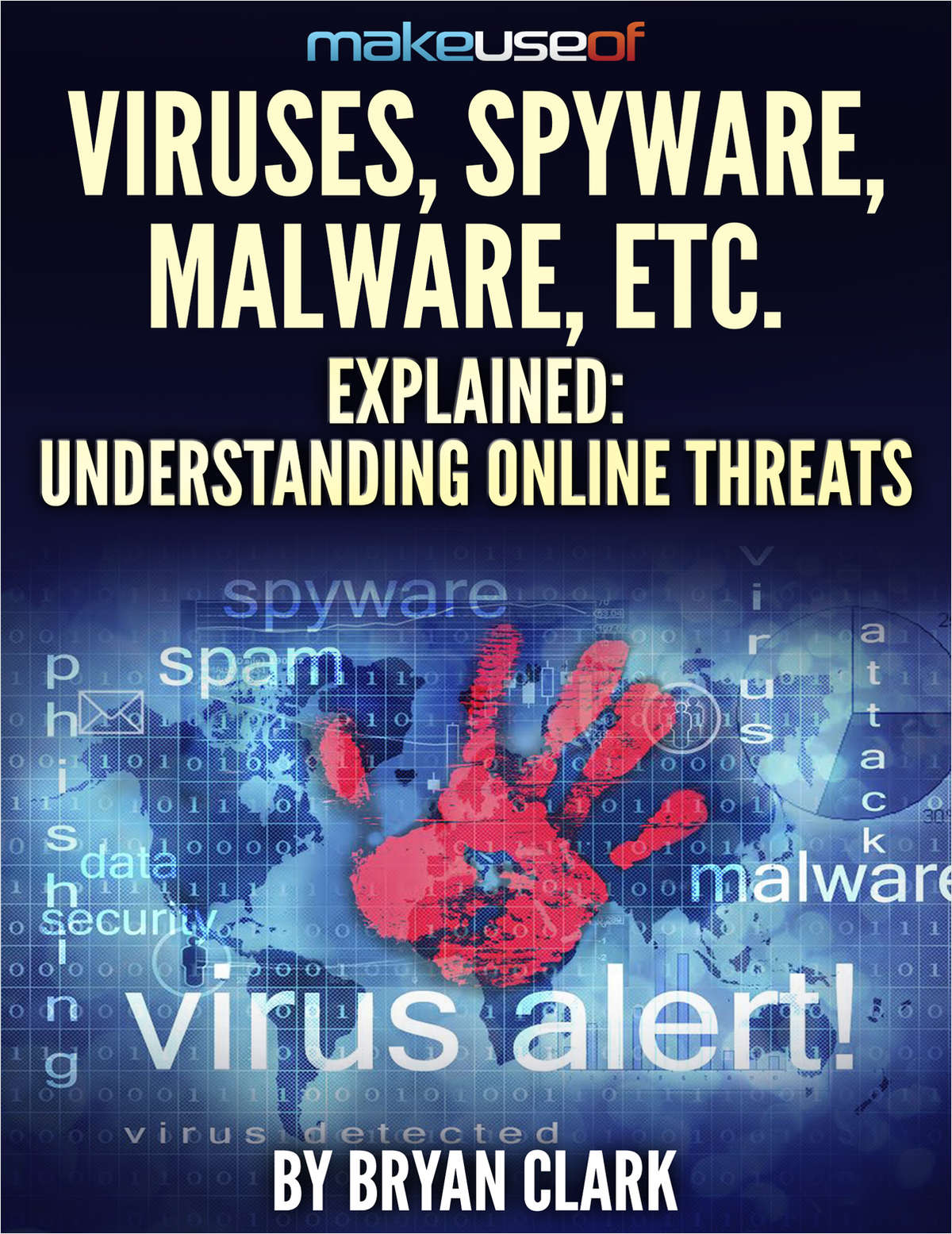 Viruses, Spyware, Malware, etc. Explained: Understanding Online Threats