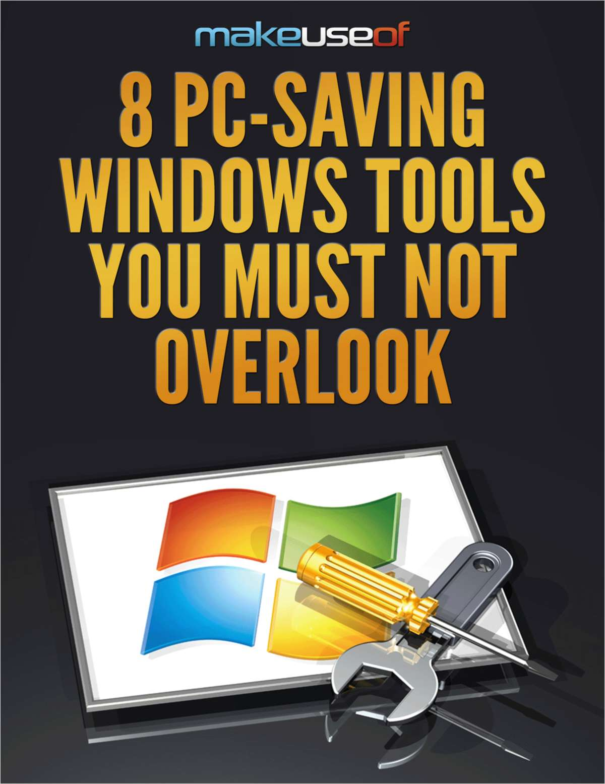 8 PC-Saving Windows Tools You Must Not Overlook