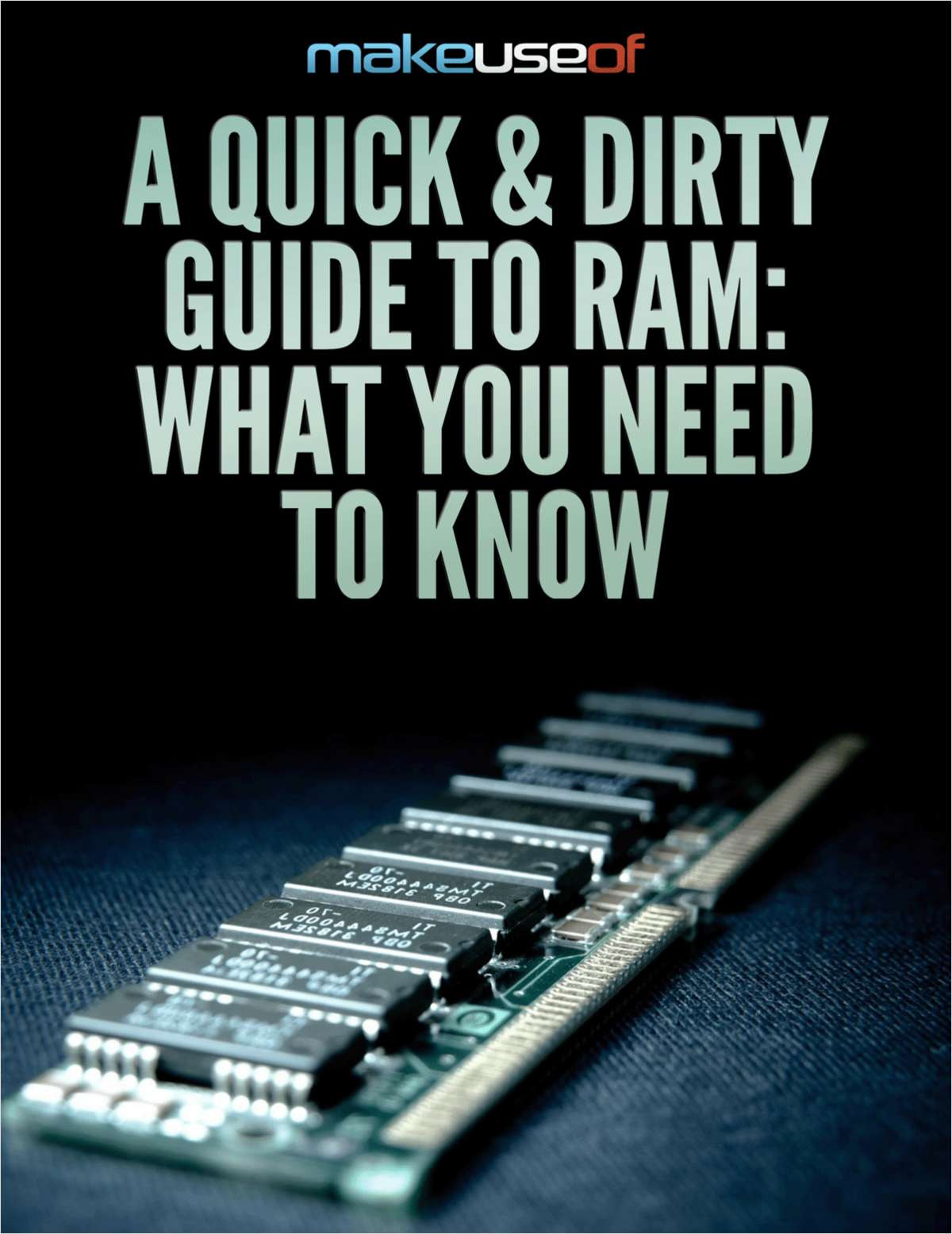 A Quick & Dirty Guide to RAM: What You Need to Know