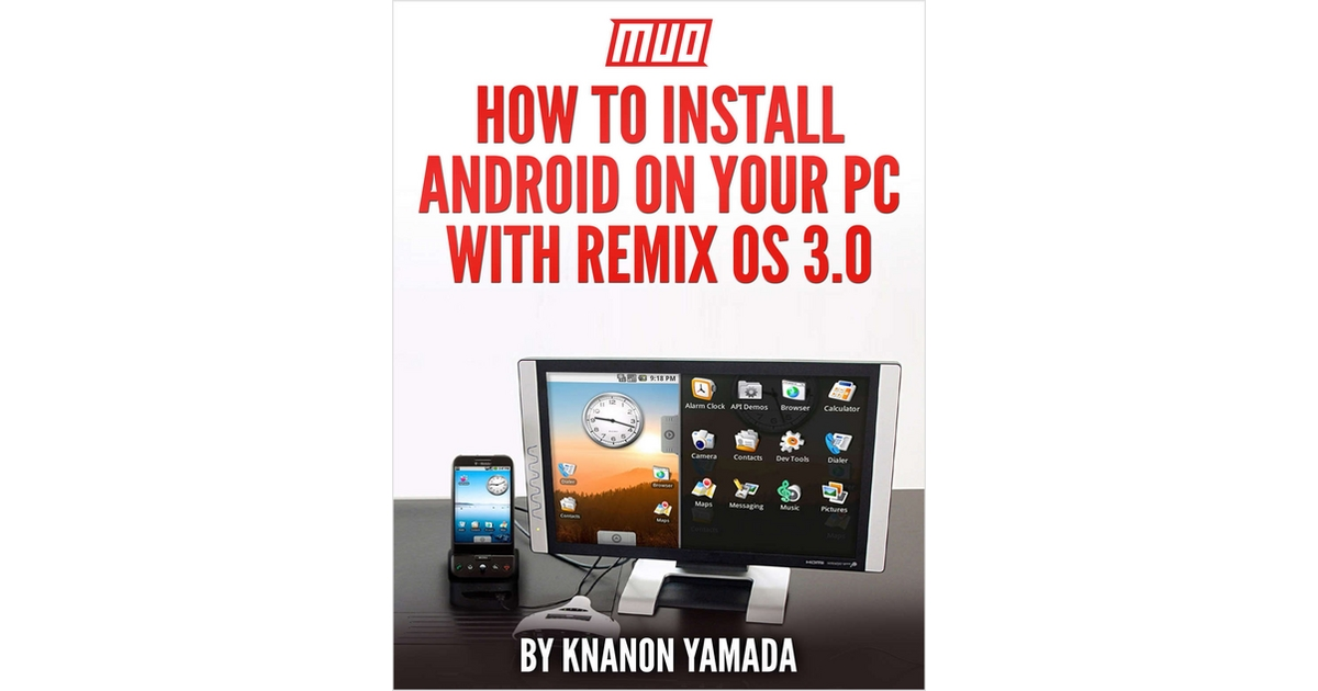 How to Install Android on Your PC With Remix OS 3 0, Free