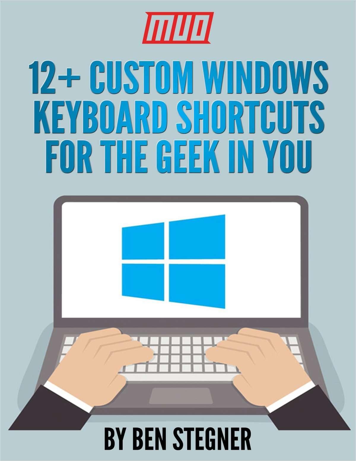12+ Custom Windows Keyboard Shortcuts for the Geek in You