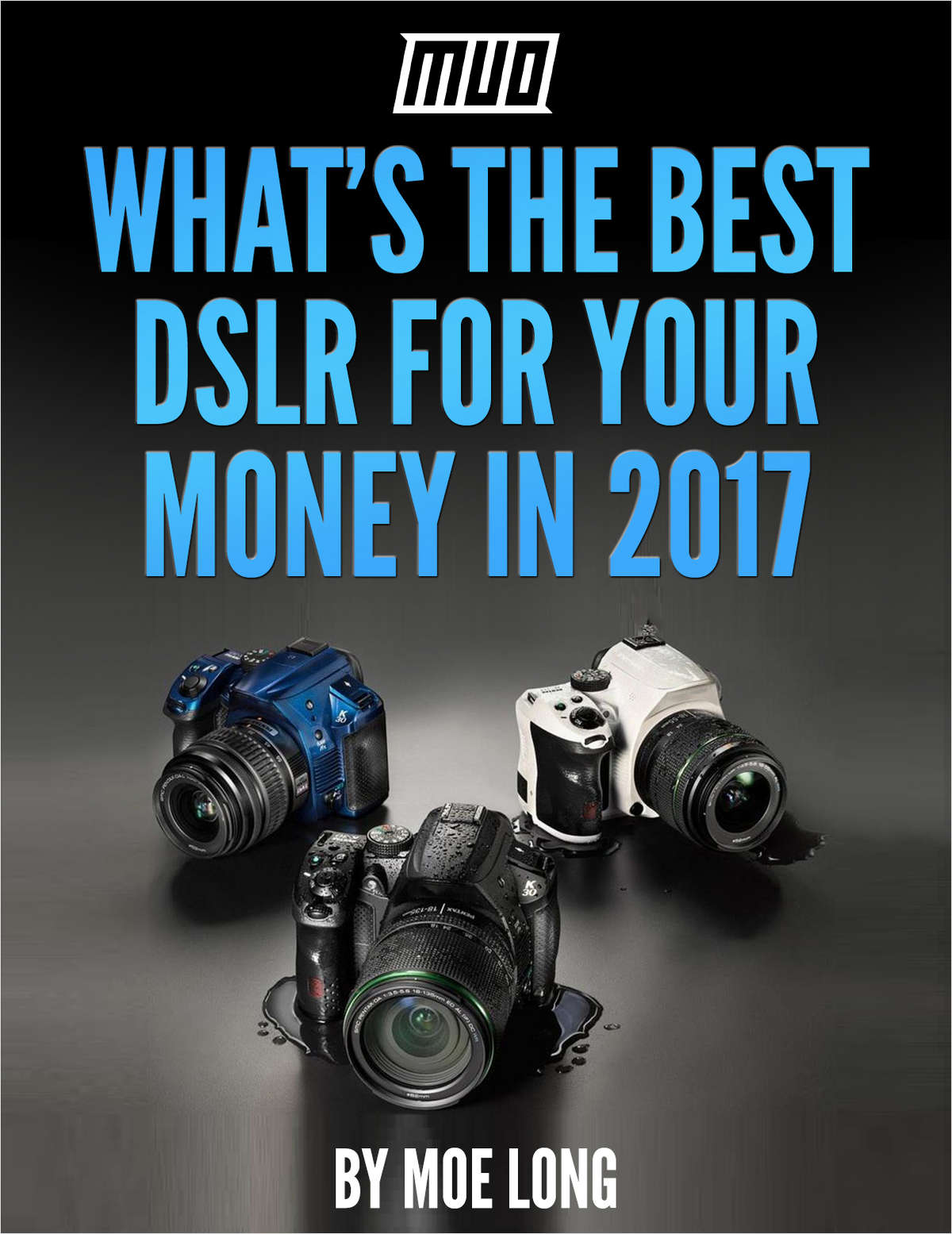 What's the Best DSLR for Your Money in 2017