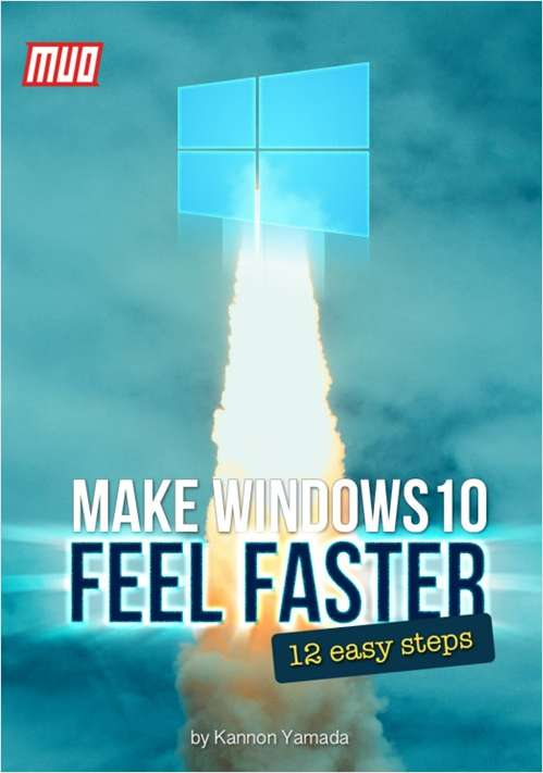 Make Windows 10 Feel Faster - 12 Easy Steps