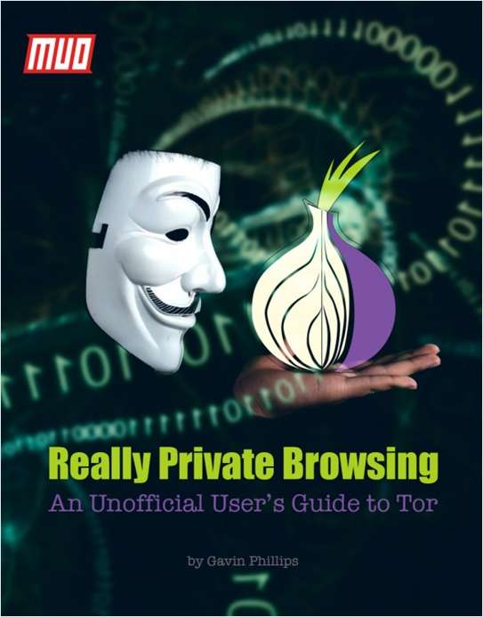 Really Private Browsing - An Unofficial User's Guide to Tor