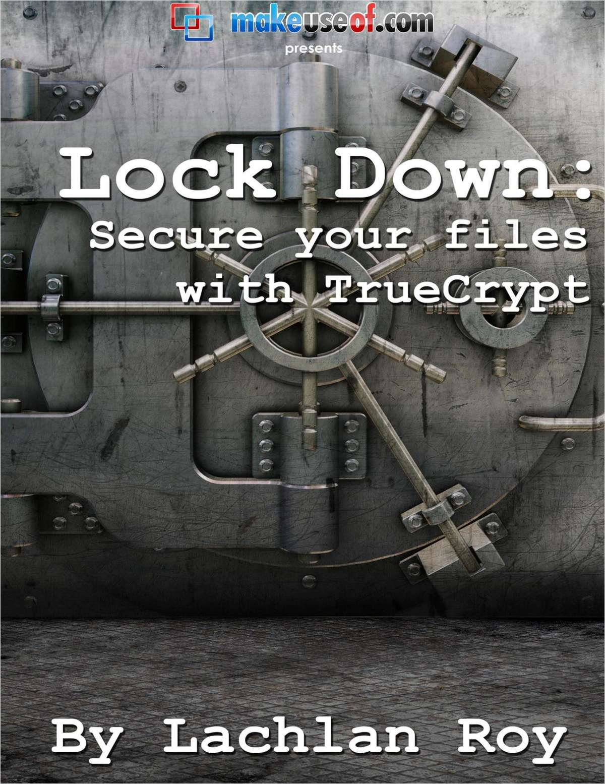 Lockdown: Secure Your Data With True Crypt
