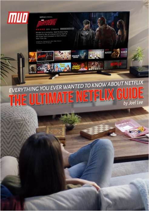 The Ultimate Netflix Guide - Everything You Ever Wanted to Know About Netflix
