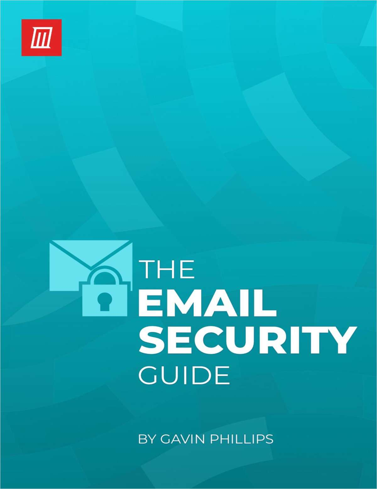 The Email Security Guide: Essential Tips to Protect Your Inbox