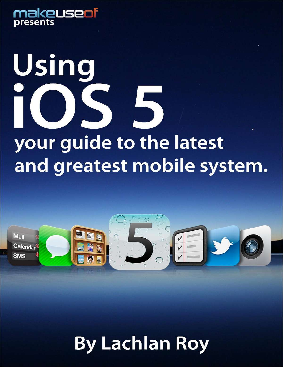 Using iOS: Your Guide to the Latest and Greatest Mobile Operating System