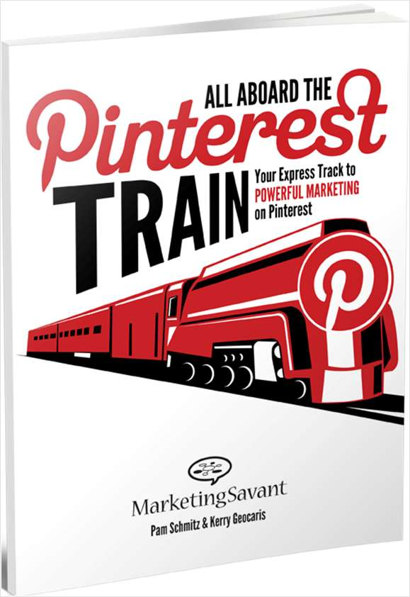 All Aboard the Pinterest Train: Your Express Track to Powerful Marketing on Pinterest