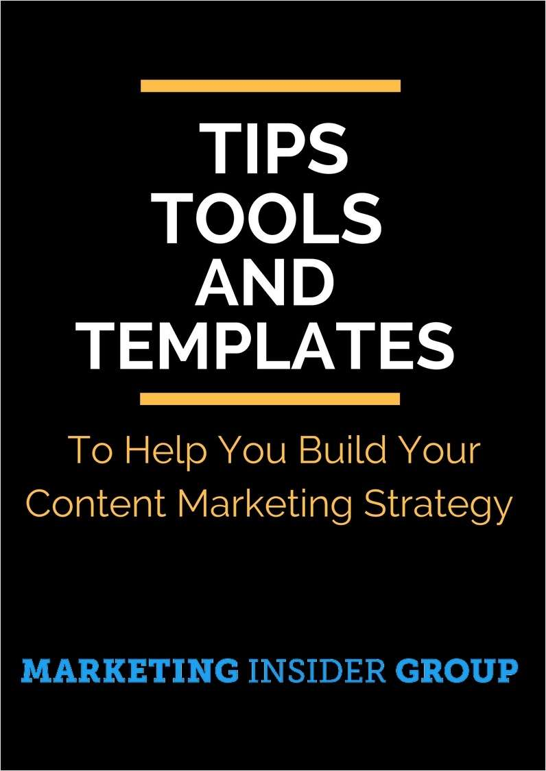 Tips, Tools, and Templates to Help You Build Your Content Marketing Strategy