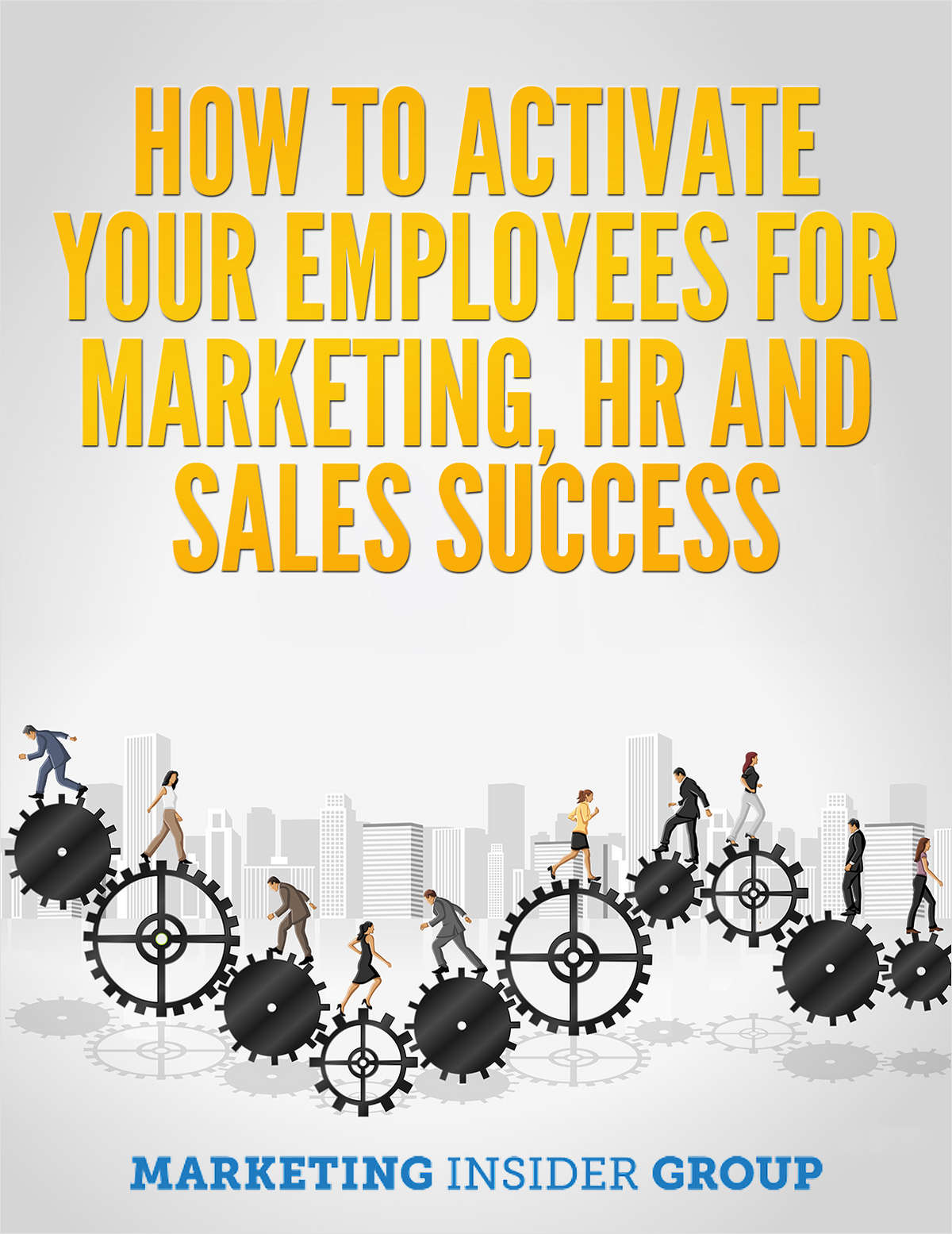How To Activate Your Employees For Marketing, HR and Sales Success