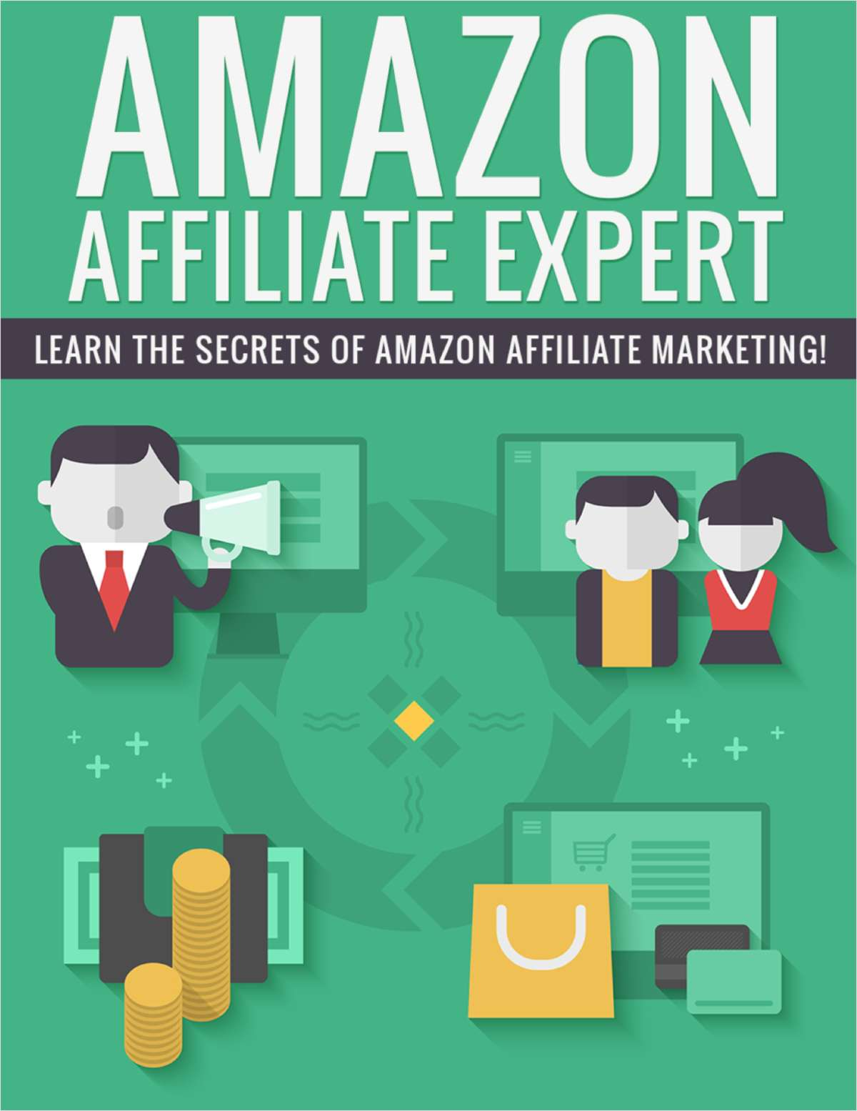 Amazon Affiliate Expert: Learn the Secrets of Amazon Affiliate Marketing