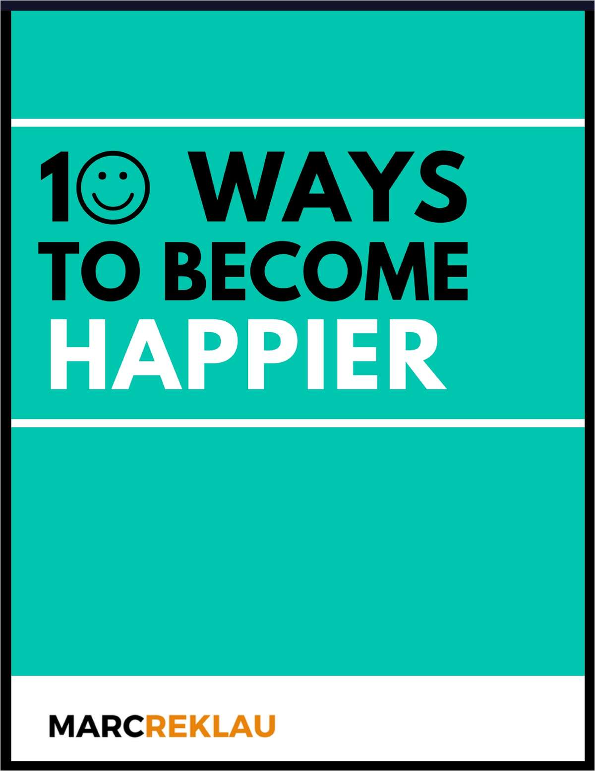 10 Ways to Become Happier
