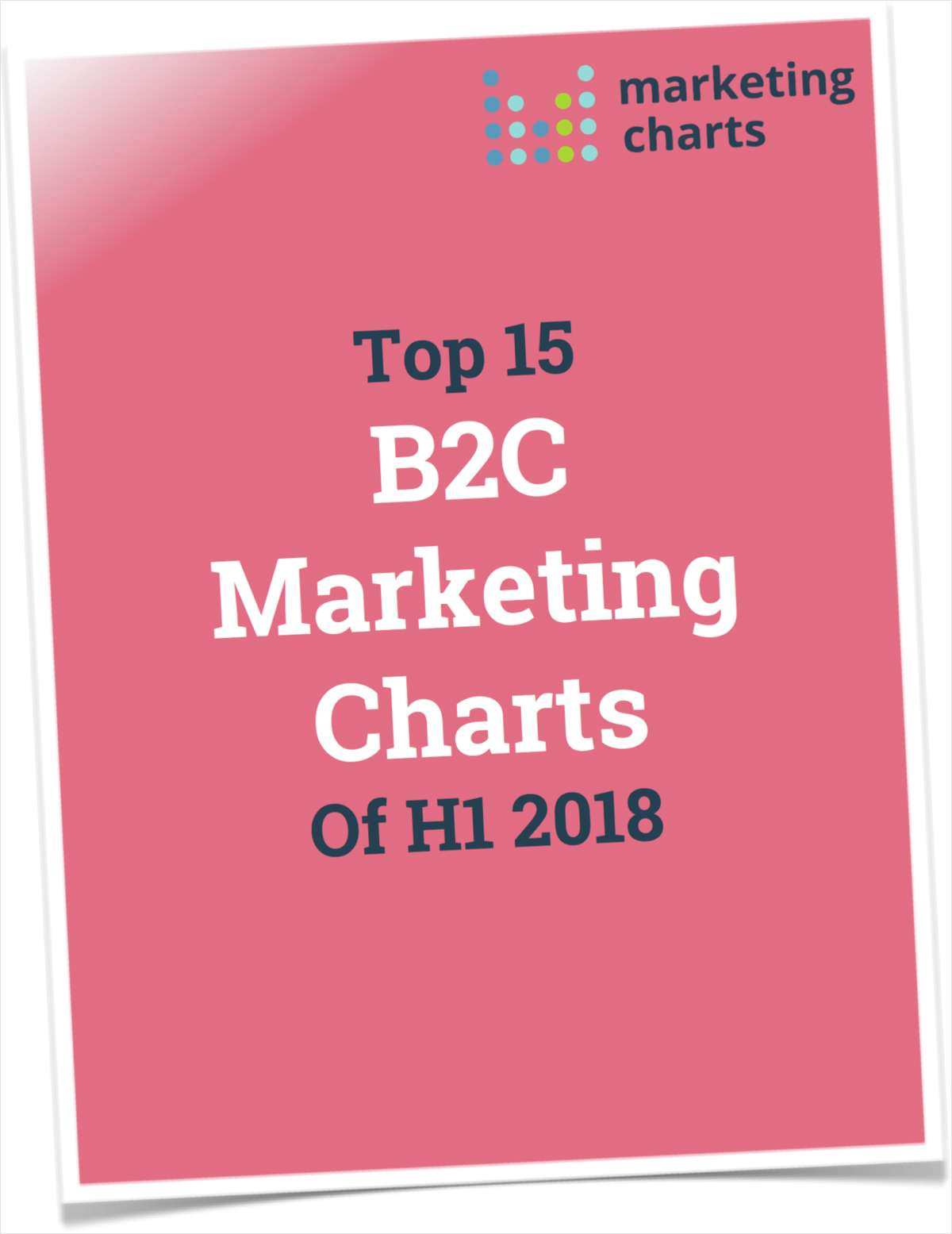 Top 15 B2C Marketing Charts of H1 2018