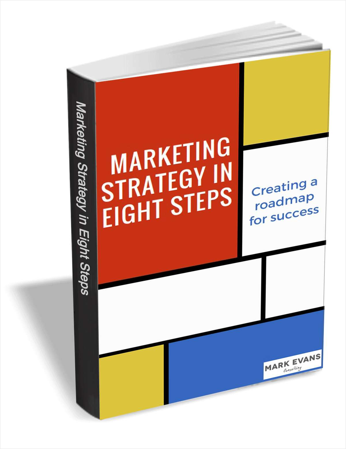 Marketing Strategy in Eight Steps - Creating a Roadmap for Success