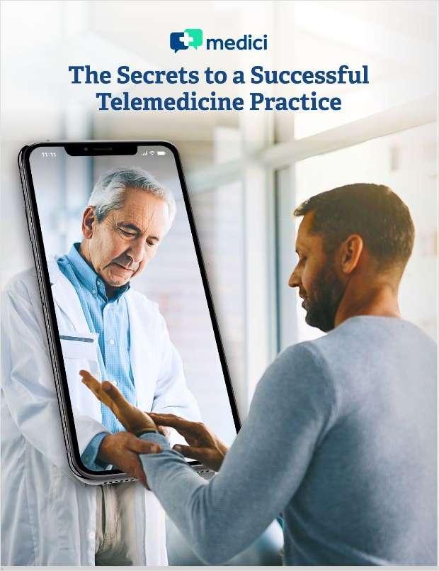 The Secrets to a Successful Telemedicine Practice