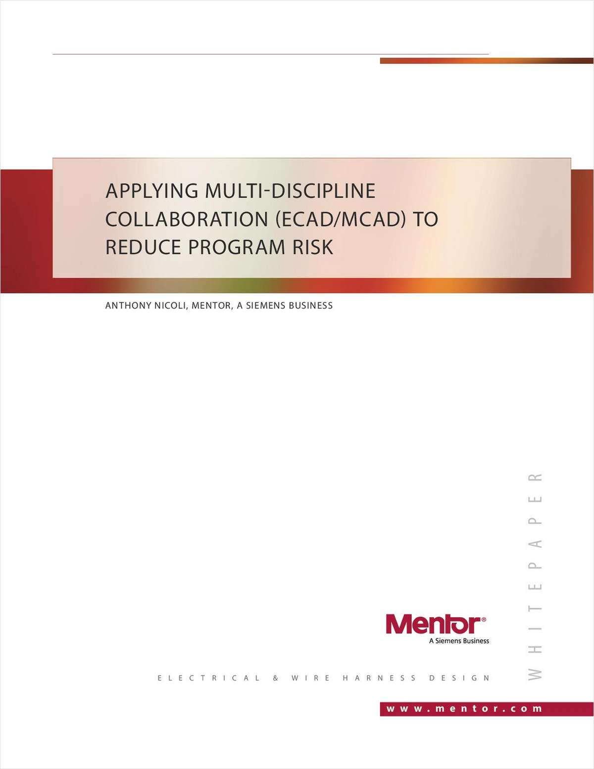 Applying Multi-Discipline Collaboration (ECAD/MCAD) to Reduce Program Risk