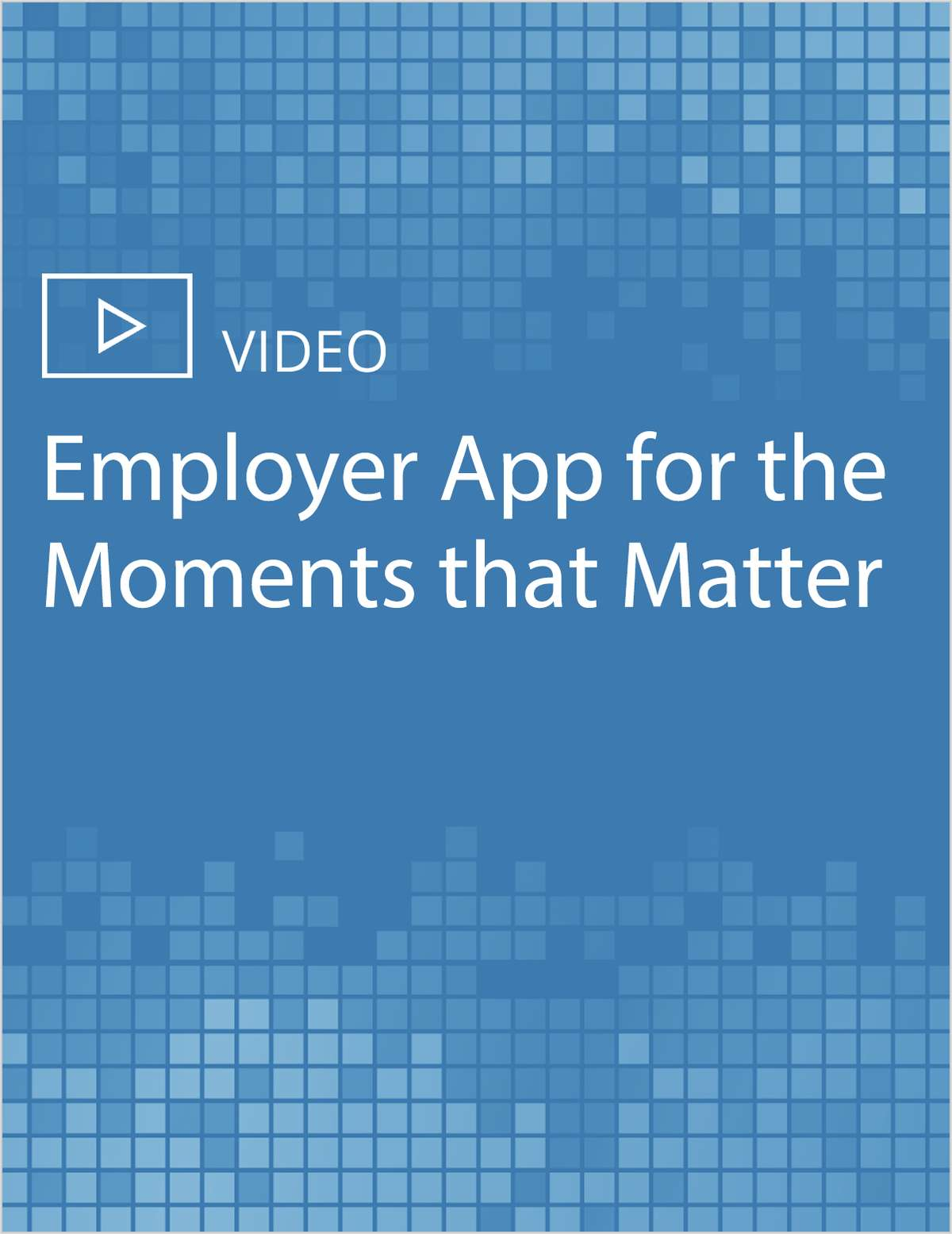 Employer App for the Moments that Matter