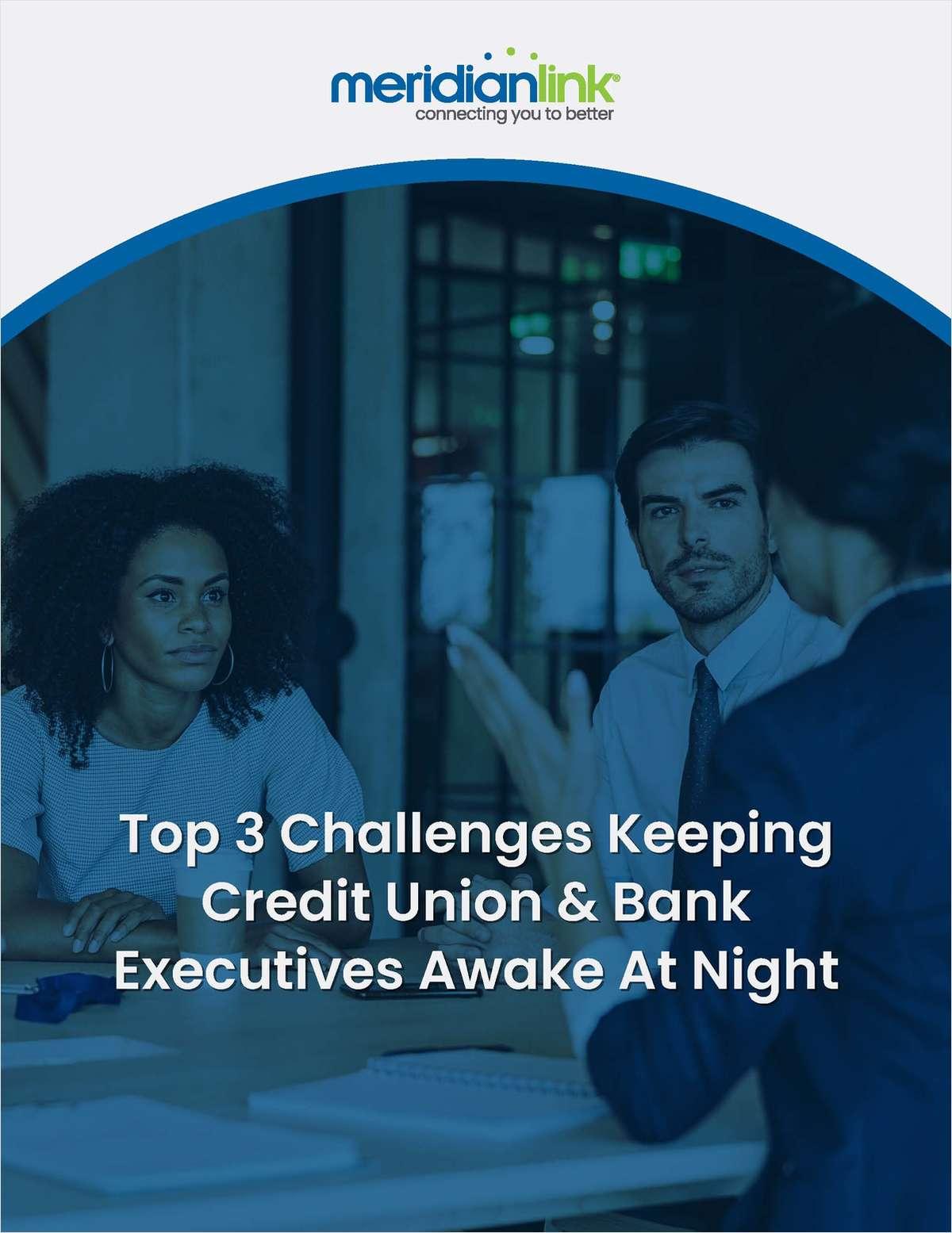 Top 3 Challenges Keeping Credit Union & Bank Executives Awake at Night