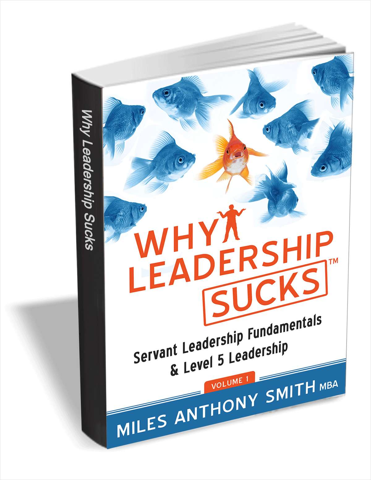 Why Leadership Sucks: The Fundamentals of Level 5 Leadership and Servant Leadership (Free eBook) A $14.95 Value