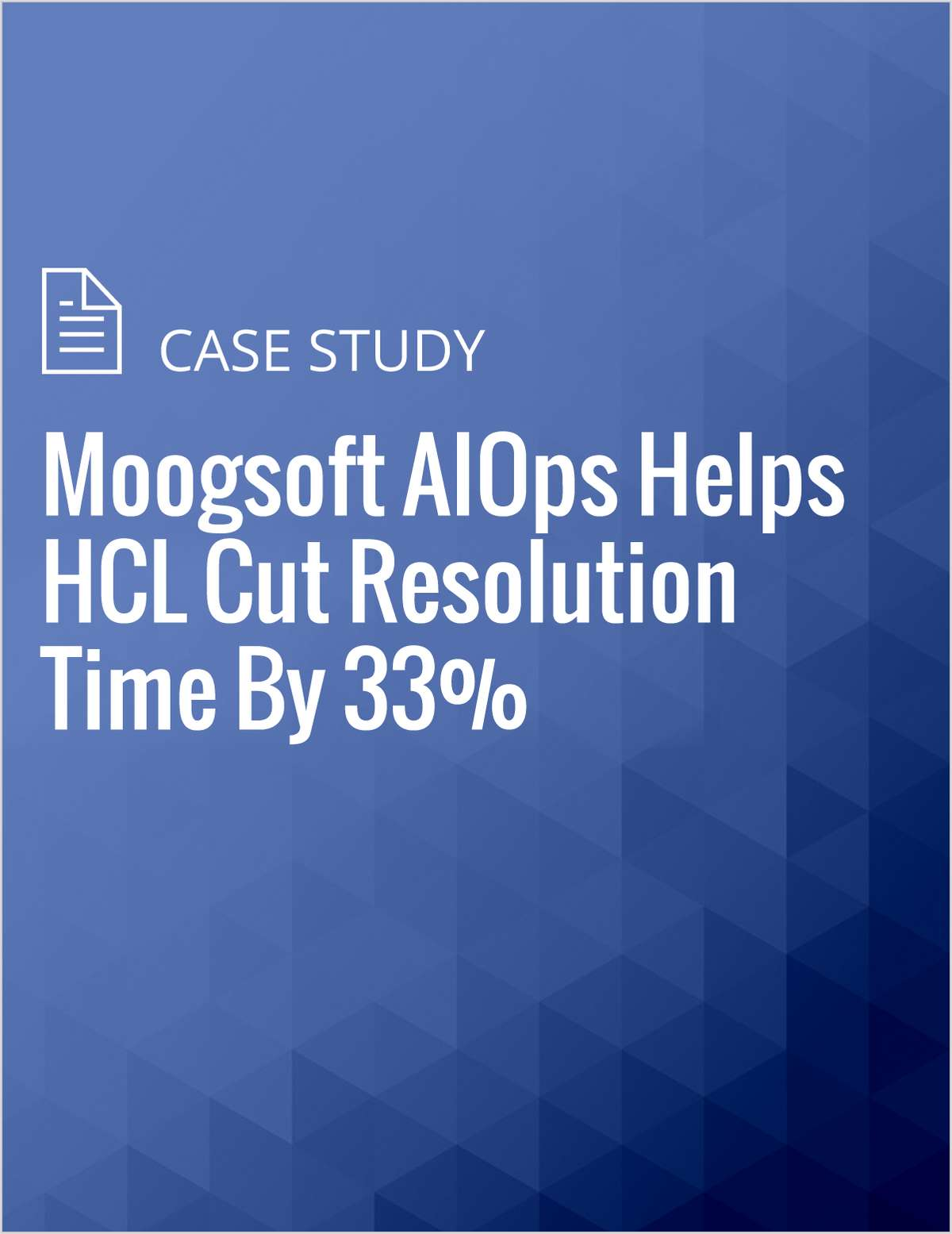 Moogsoft AIOps Helps HCL Cut Resolution Time By 33%