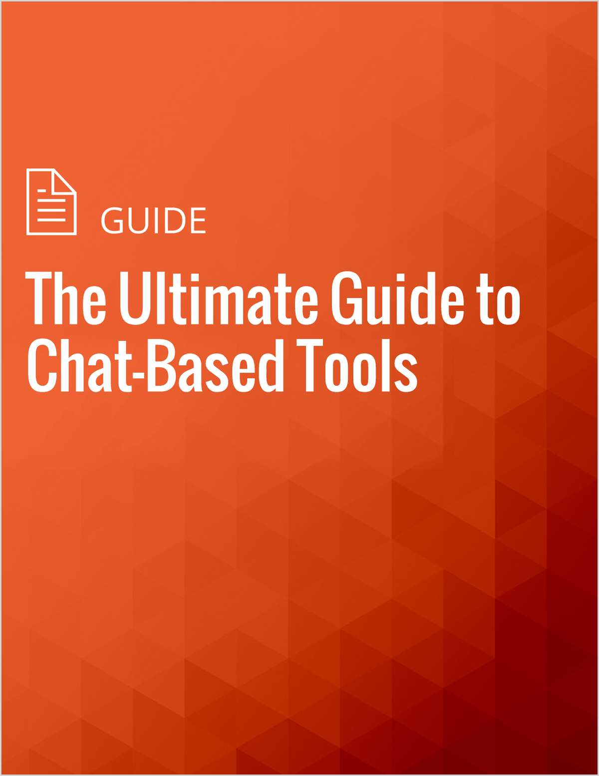 The Ultimate Guide to Chat-Based Tools