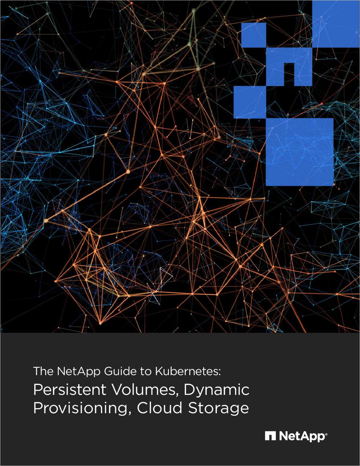 The NetApp Guide to Kubernetes: Persistent Volumes, Dynamic Provisioning, Cloud Storage