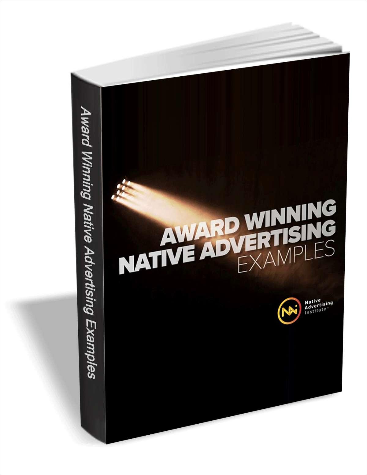 Award Winning Native Advertising Examples - Be Inspired by the Best Native Advertising in the Industry
