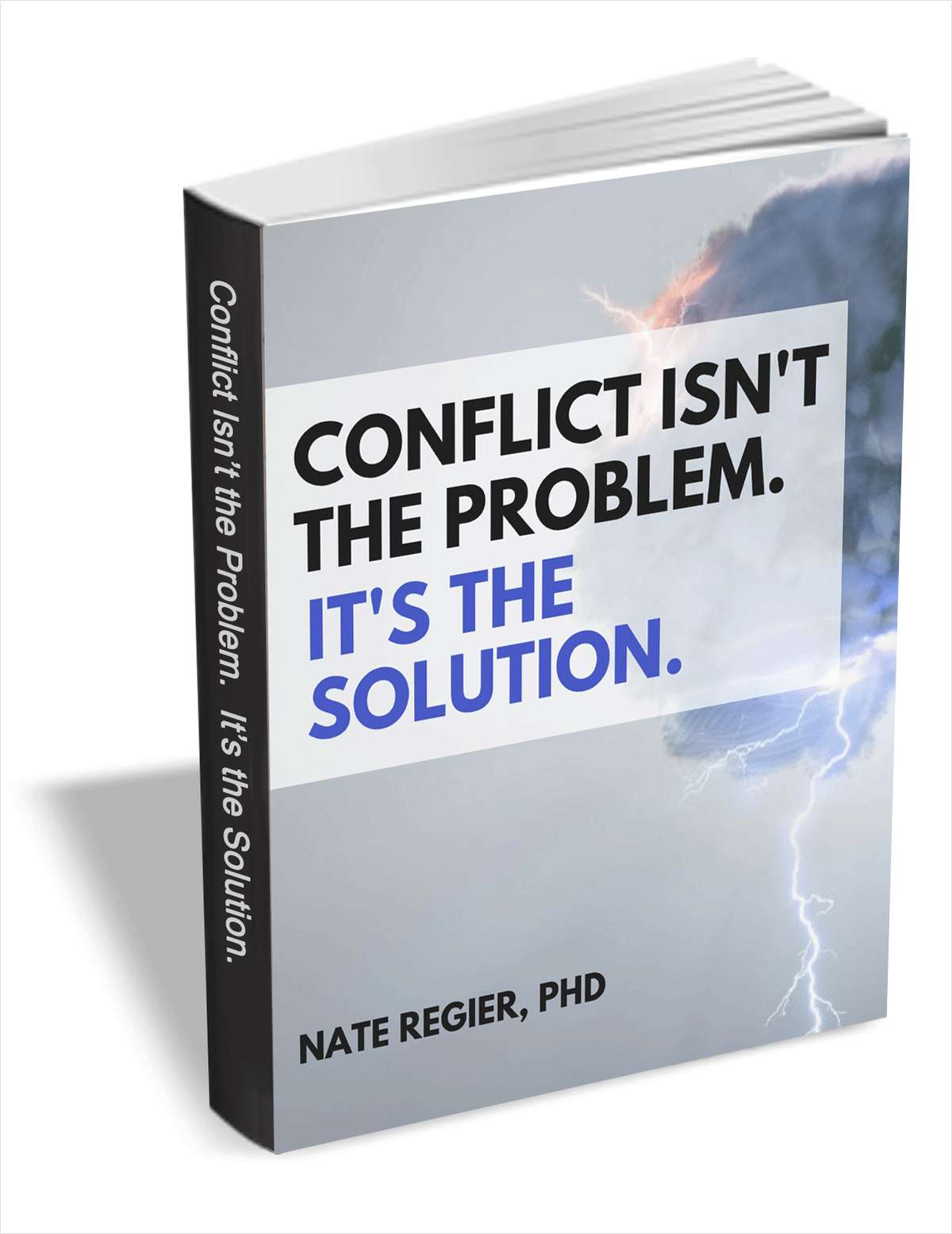 Conflict Isn't The Problem. It's The Solution.