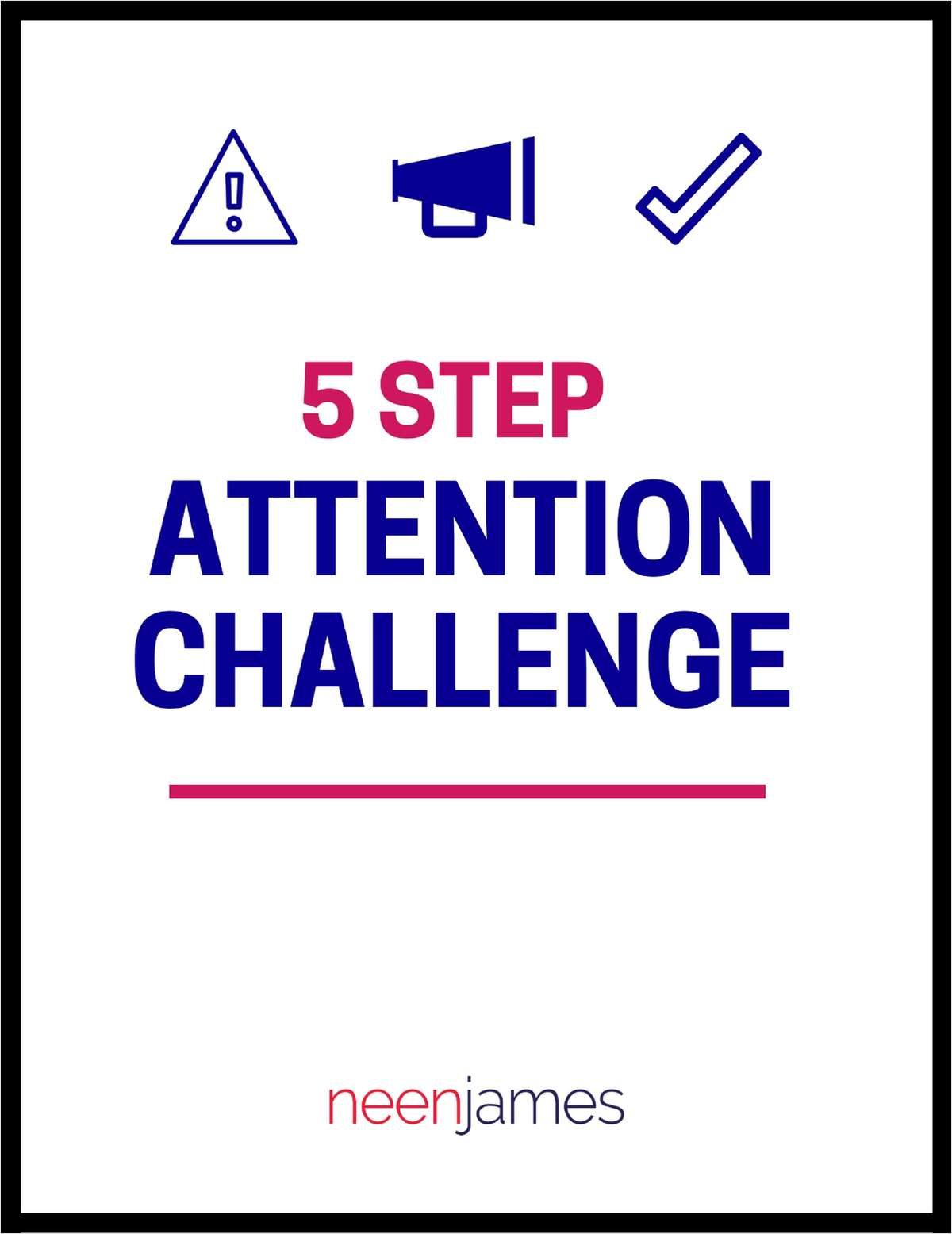 5 Step Attention Challenge