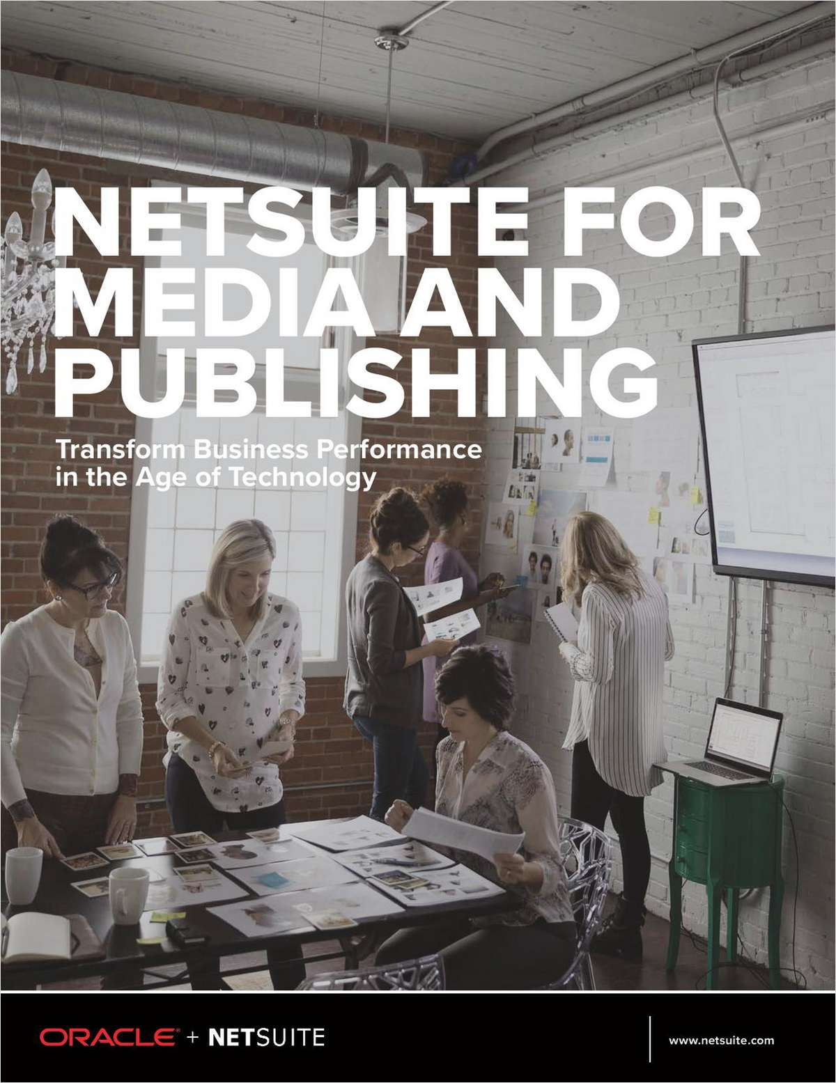 NetSuite for Media and Publishing: Transform Business Performance in the Age of Technology