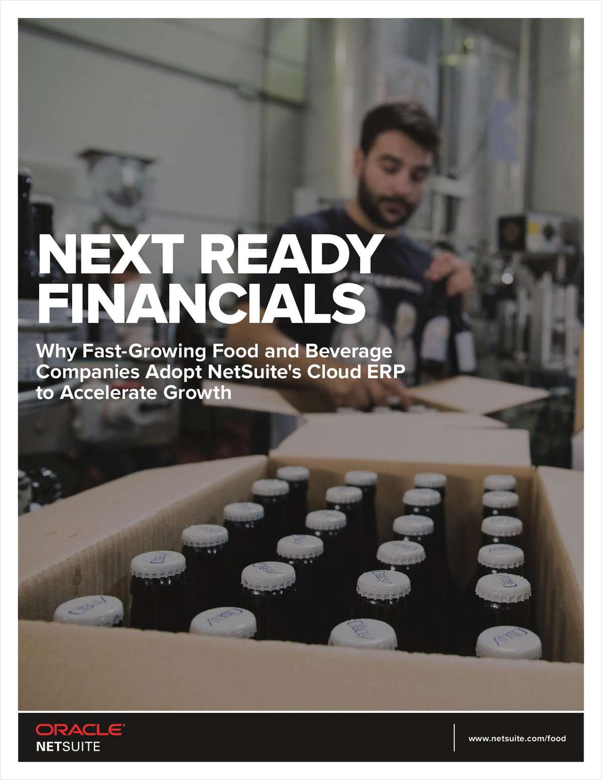Next Ready Financials: Why Fast-Growing Food and Beverage Companies Adopt NetSuite's Cloud ERP to Accelerate Growth