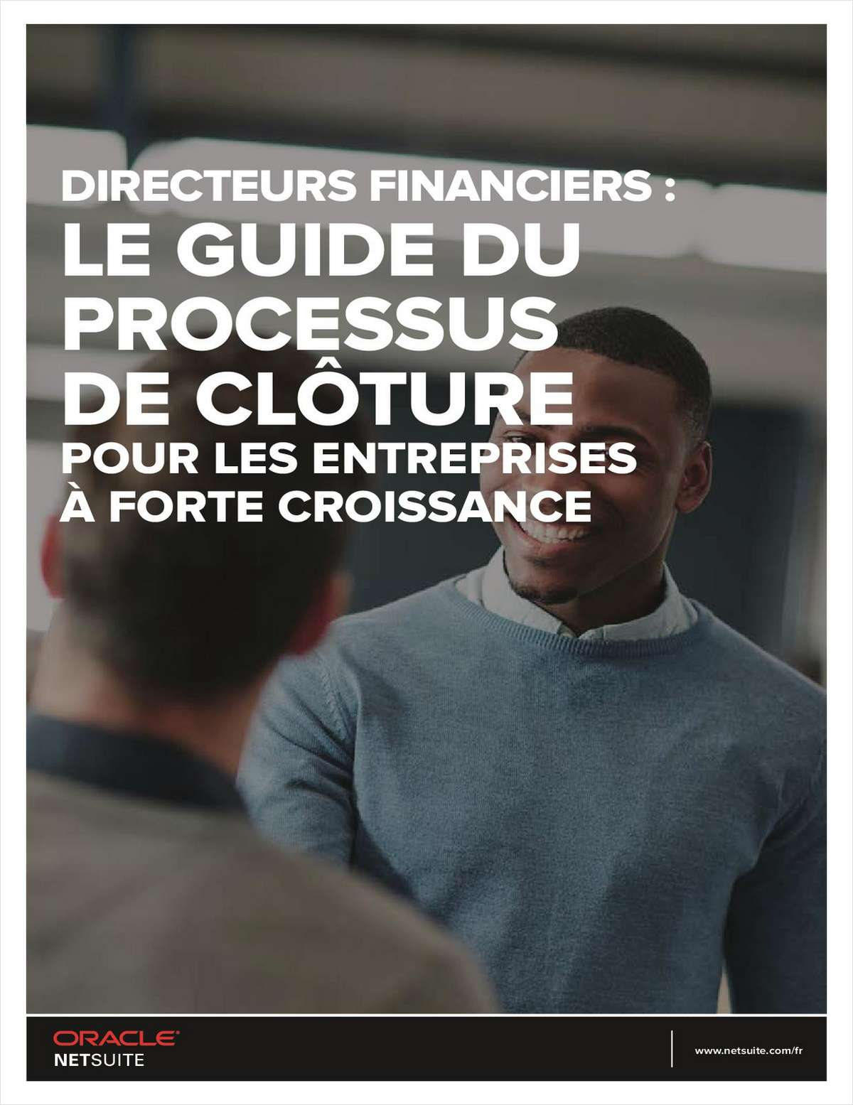 DIRECTEURS FINANCIERS: LE GUIDE DU PROCESSUS DE CLOTURE POUR LES ENTREPRISES A FORTE CROISSANCE