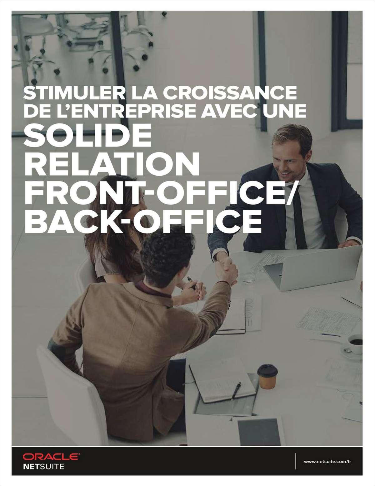STIMULER LA CROISSANCE DE L'ENTREPRISE AVEC UNE SOLIDE RELATION FRONT-OFFICE/BACK-OFFICE