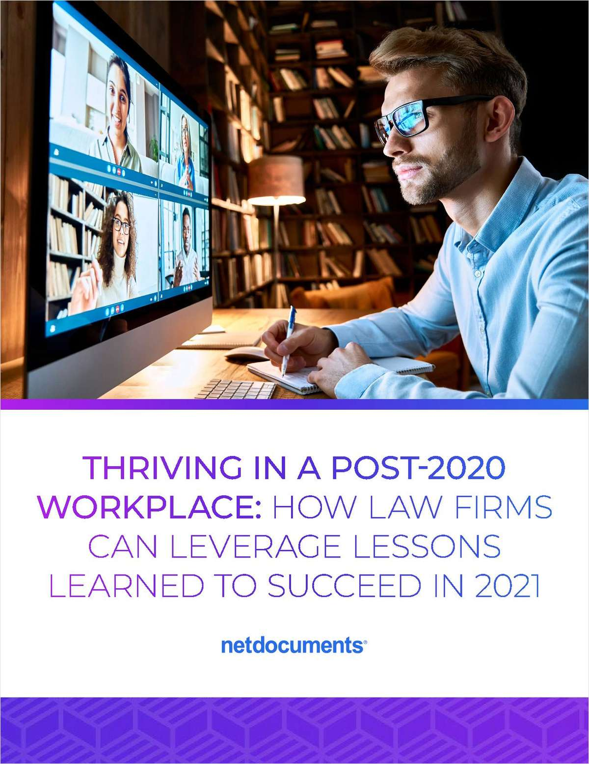 Thriving in a Post-2020 Workplace: How Law Firms Can Leverage Lessons Learned to Succeed in 2021