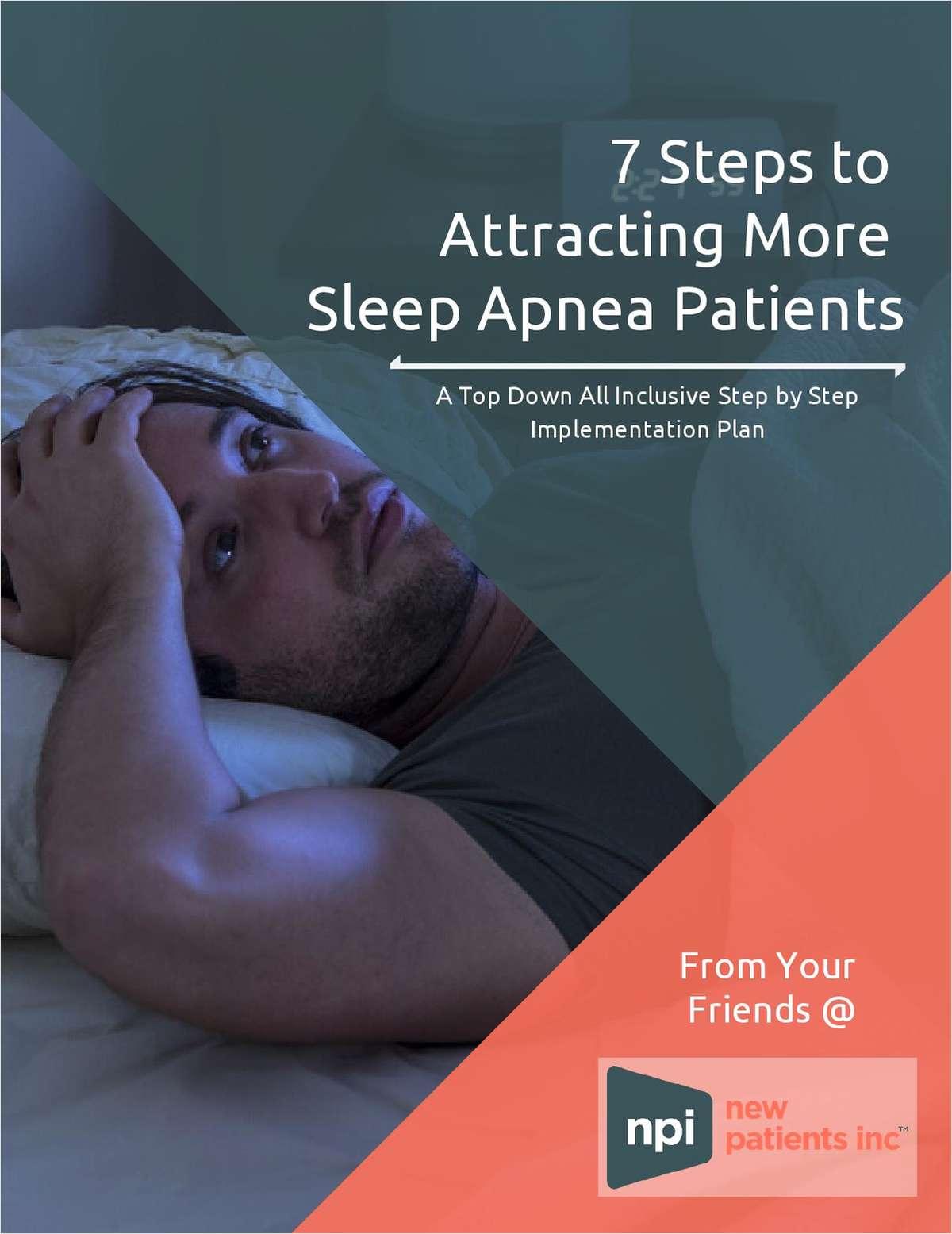 7 Steps to Attracting More Sleep Apnea Patients