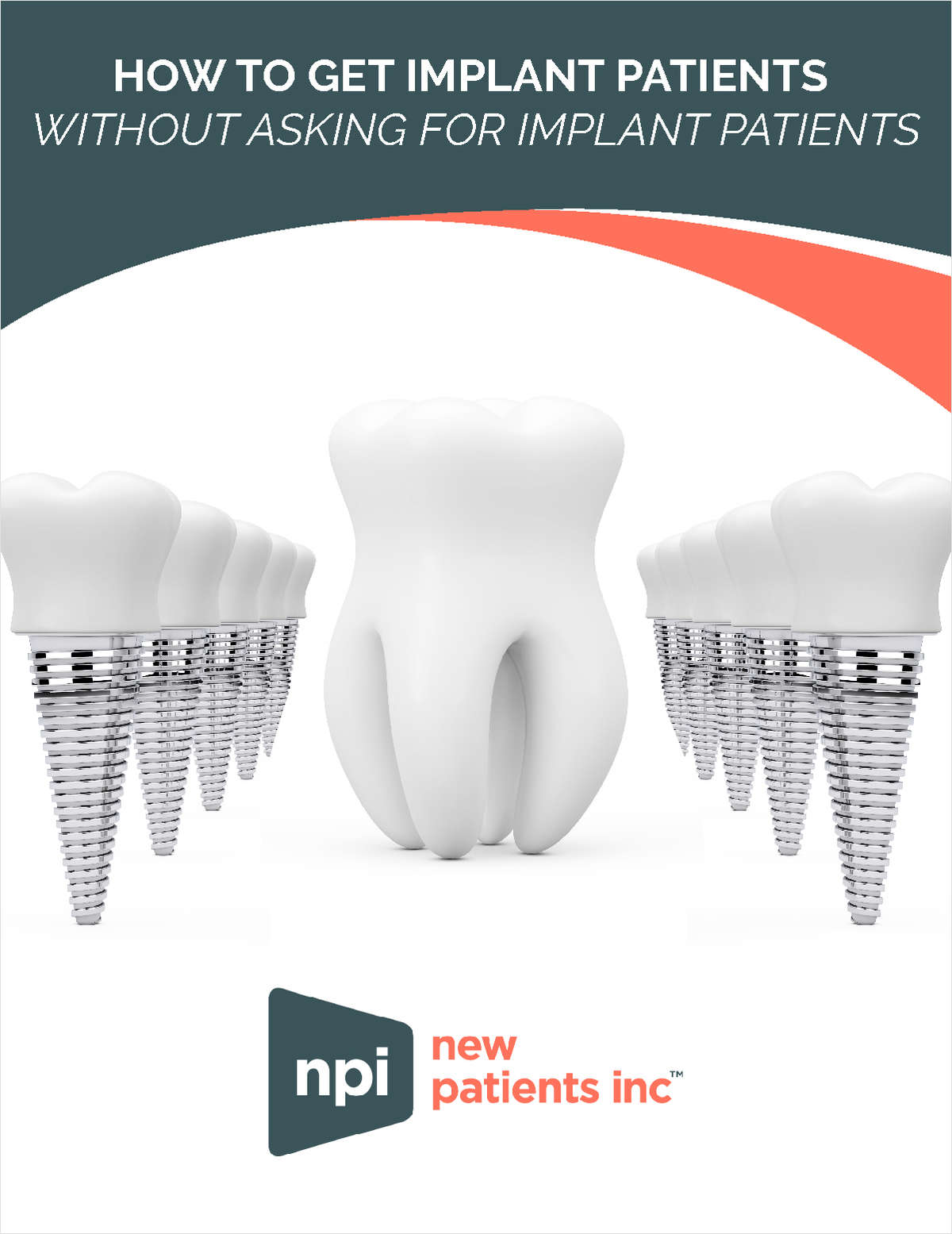 How to Get Implant Patients - Without Asking for Implant Patients