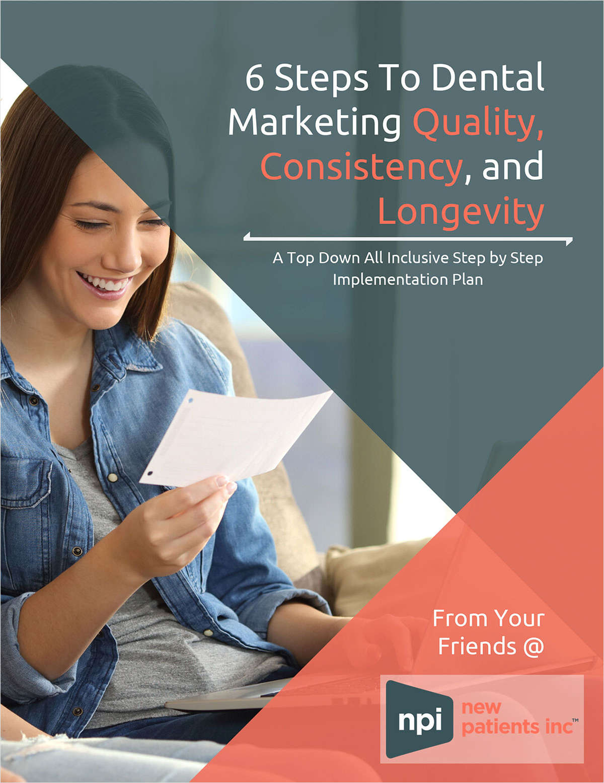 6 Steps to Dental Marketing Quality, Consistency, And Longevity