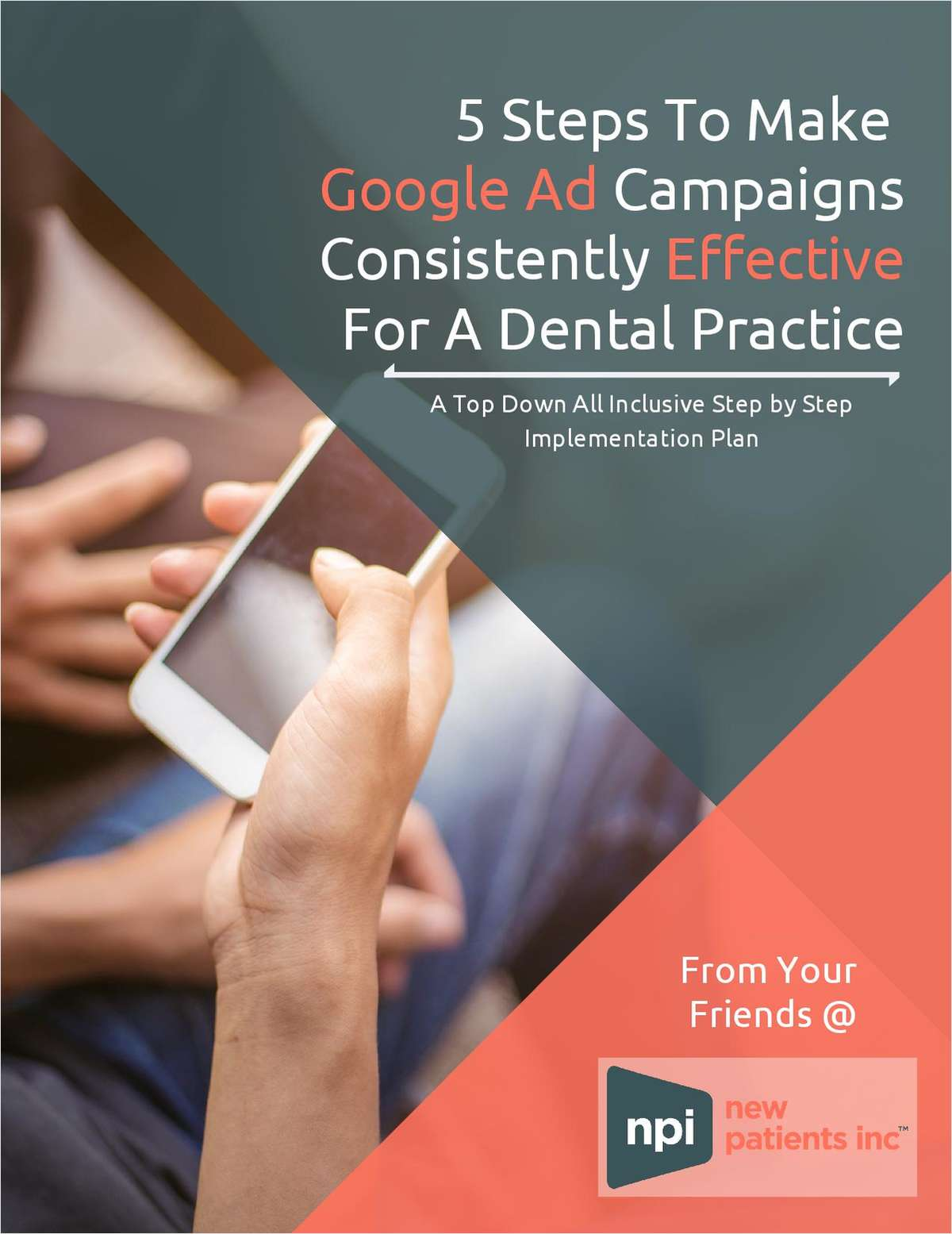 5 Steps To Make Google AdCampaigns Consistently Effective For A Dental Practice