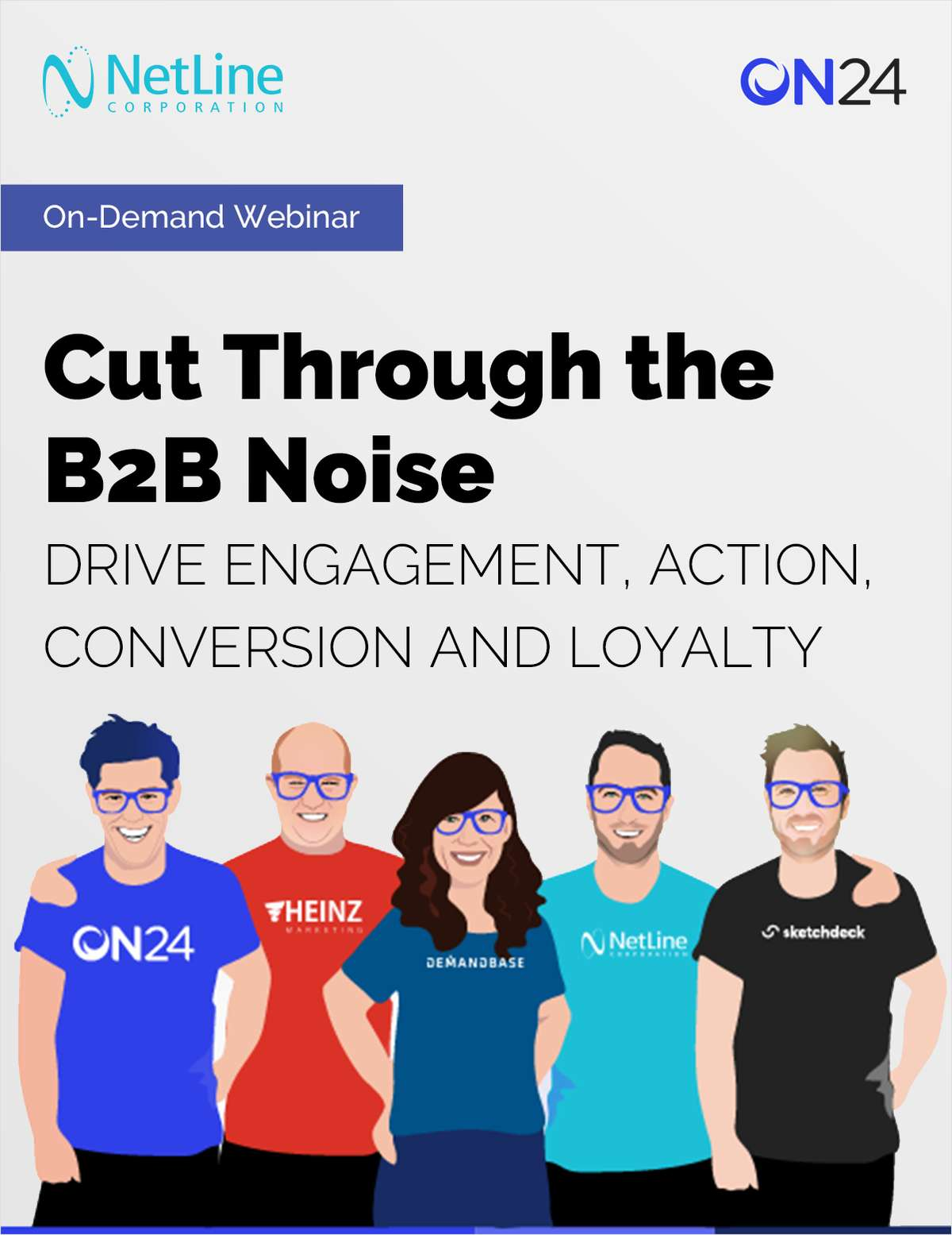Cut Through the B2B Noise: Drive Engagement, Action, Conversion, and Loyalty
