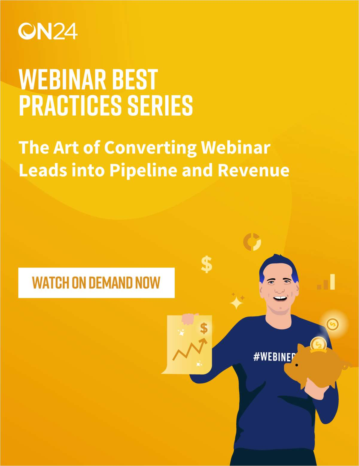 Webinar Best Practices Series: The Art of Converting Webinar Leads into Pipeline and Revenue
