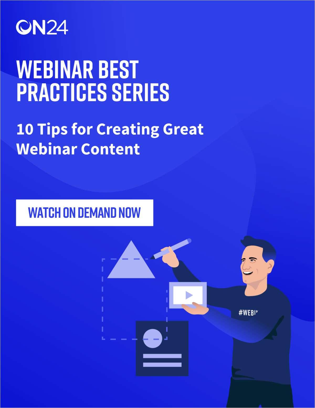 Webinar Best Practices Series: 10 Tips for Creating Great Webinar Content