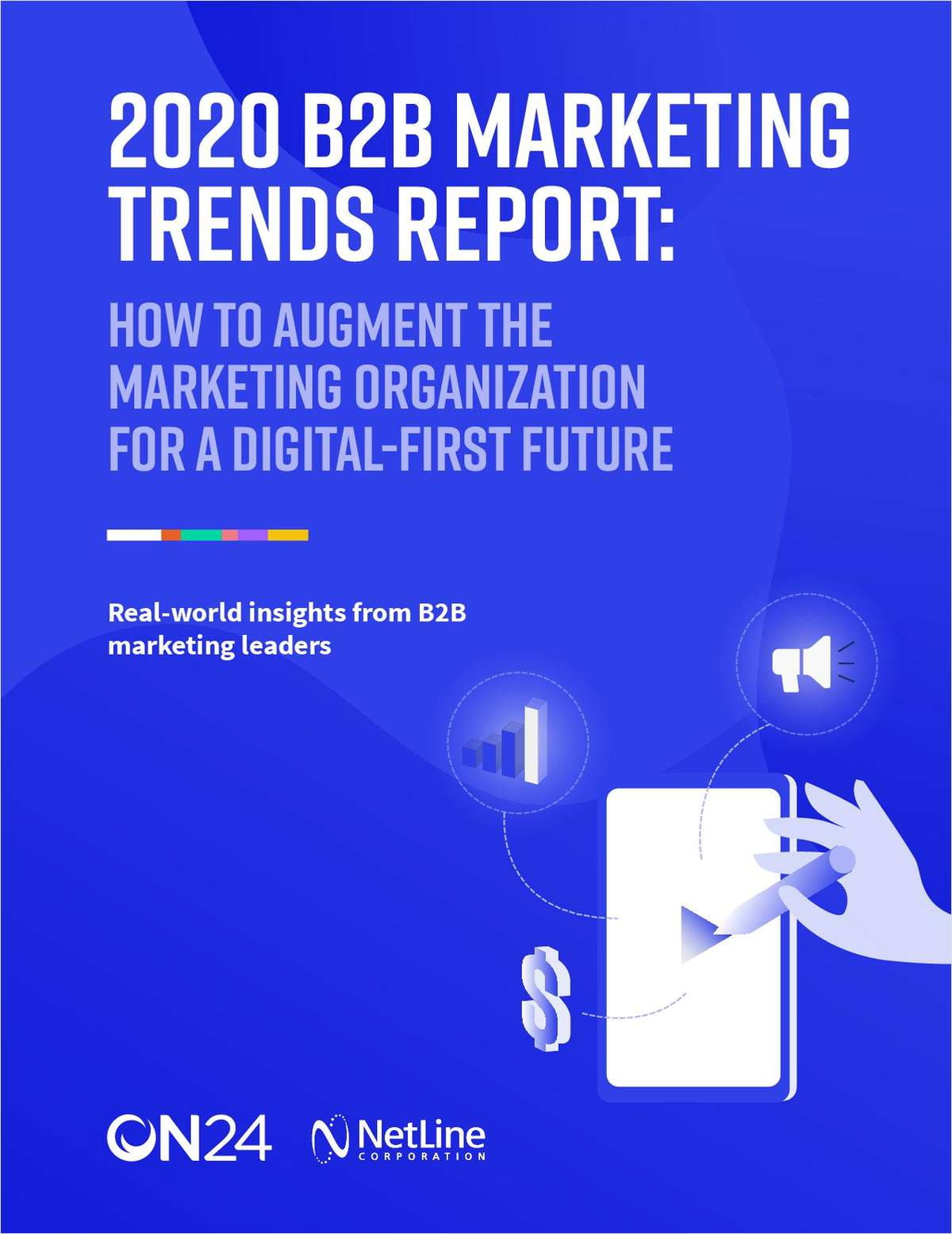 2020 B2B Marketing Trends Report: How to Augment the Marketing Organization for a Digital-First Future