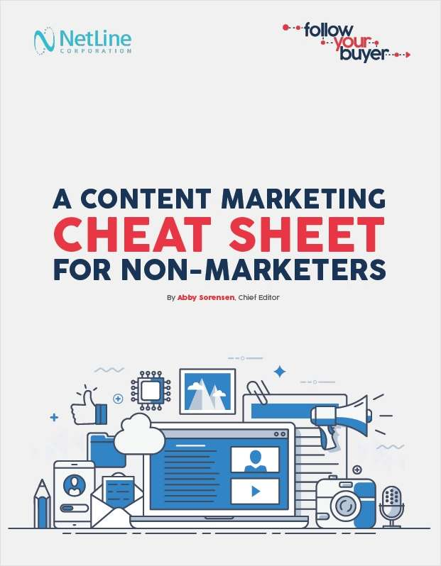 A Content Marketing Cheat Sheet for Non-Marketers