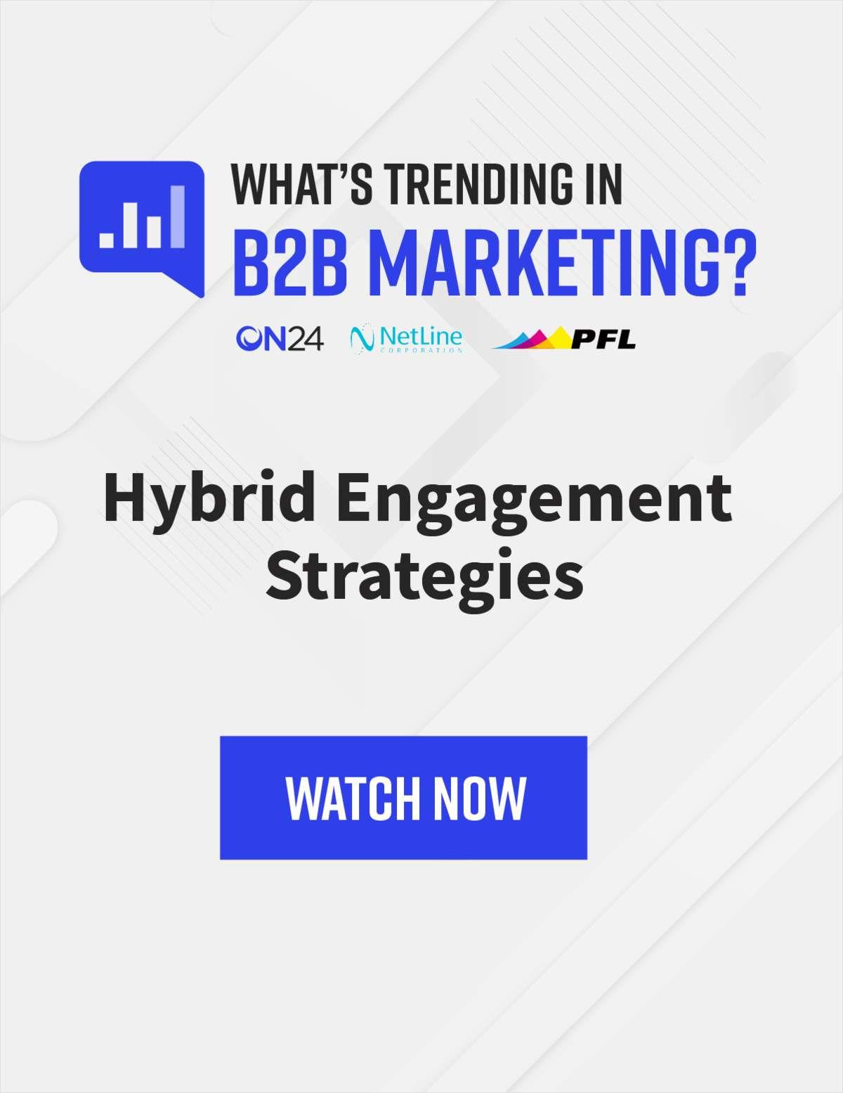 What's Trending in B2B Marketing? Hybrid Engagement Strategies