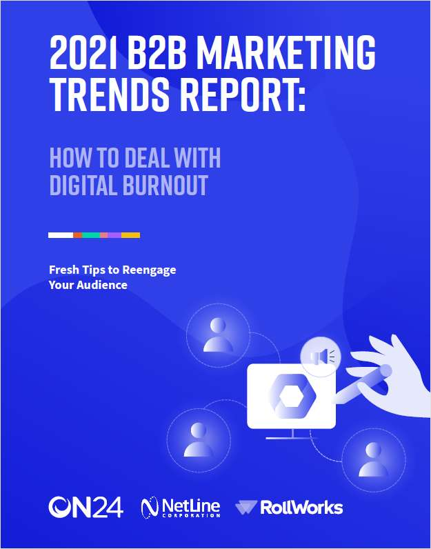 2021 B2B Marketing Trends Report: How to Deal with Digital Burnout