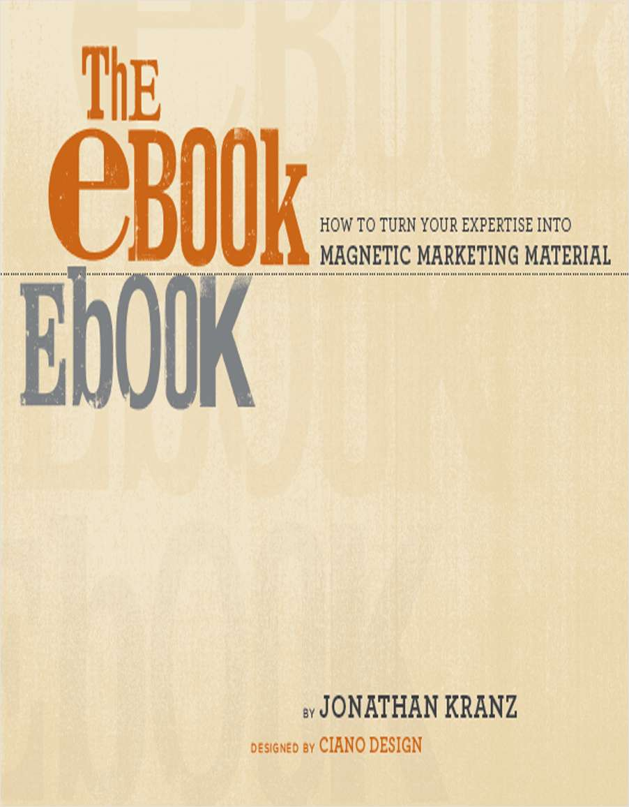 The eBook eBook: How to Turn Your Expertise into Magnetic Marketing Material
