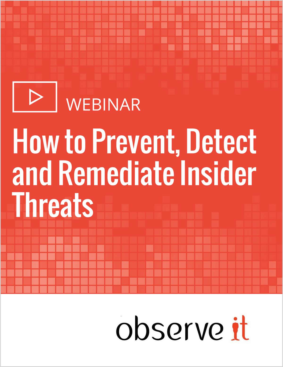 How to Prevent, Detect and Remediate Insider Threats