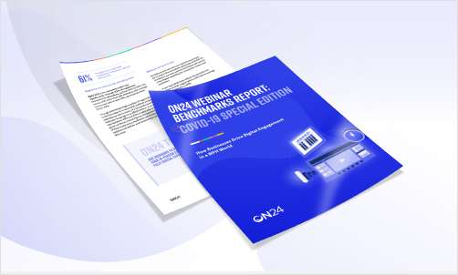 ON24 Webinar Benchmarks Report: COVID-19 Special Edition